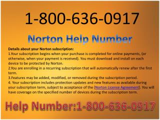 Call 1-800-636-0917 toll free Norton Helpline number
