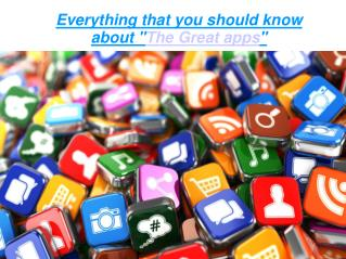Everything that you should know about The Great apps