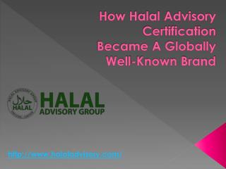 How Halal Advisory Certification Became A Globally Well-Known Brand