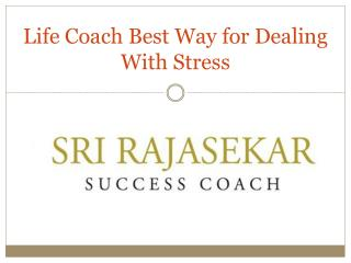 Life Coach Best Way for Dealing With Stress