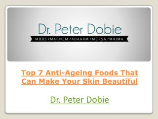 Top 7 Anti-Ageing Foods That Can Make Your Skin Beautiful