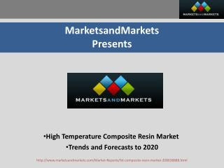 High Temperature Composite Resin Market worth 835.2 Million USD by 2020