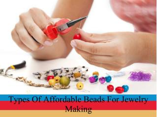 Types Of Affordable Beads For Jewelry Making
