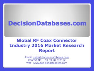 RF Coax Connector Market Research Report: Global Analysis 2016-2021