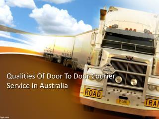 Qualities Of Door To Door Courier Service In Australia
