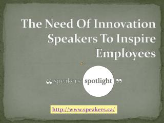 The Need Of Innovation Speakers To Inspire Employees