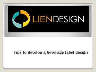 Tips to develop a beverage label design