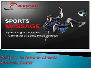 Perform Athletic Recovery Center | Massage Therapy | Sports Massage