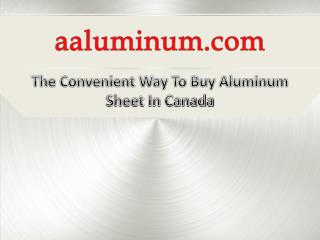 The Convenient Way To Buy Aluminum Sheet In Canada