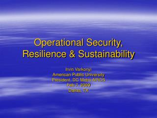 Operational Security, Resilience  Sustainability