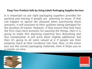 Keep Your Products Safe by Using Labels Packaging Supplies Services