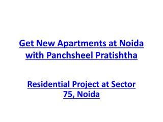 Get New Apartments at Noida with Panchsheel Pratishtha