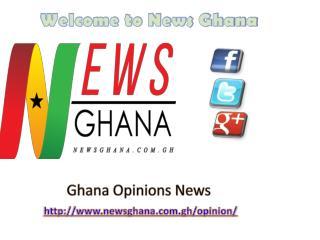 Read all Ghana Opinions News at News Ghana