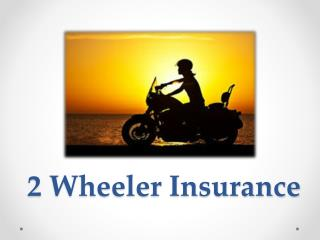 Why Should You Purchase a Good 2 Wheeler Insurance Plan?