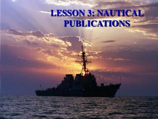 LESSON 3: NAUTICAL PUBLICATIONS