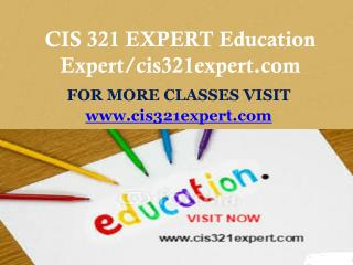 CIS 321 EXPERT Education Expert/cis321expert.com