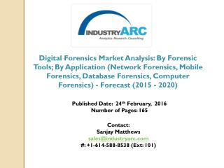 In Europe, the use of digital forensics in corporate sector will grow at a maximum CAGR of 19.2% between 2015 and 2020.