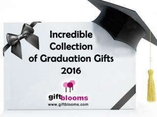 Incredible Collection of Graduation Gifts 2016