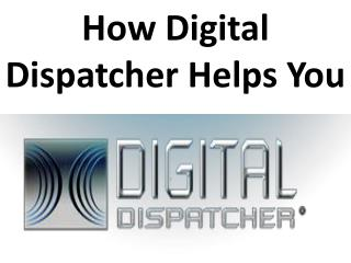 How Digital Dispatcher Helps You