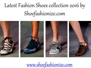 Latest Fashion Shoes Collection 2016 by Shoefashoinize.com