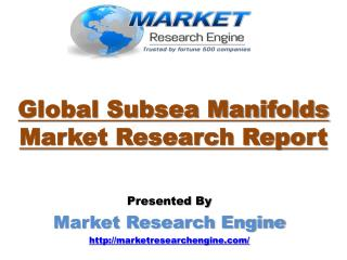 Global Subsea Manifolds Market will Grow at a CAGR of 5.7% in the given Forecast Period of 2016 to 2023