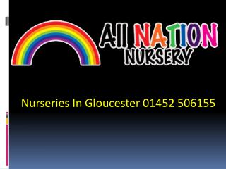 Nurseries In Gloucester 01452 506155