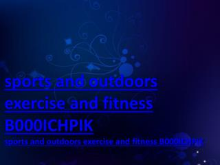 sports and outdoors exercise and fitness B000ICHPIK
