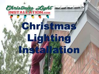 Know About Christmas Lighting Installation