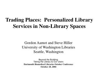 Trading Places:  Personalized Library Services in Non-Library Spaces