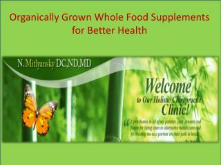 Organically Grown Whole Food Supplements for Better Health