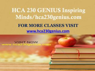 HCA 230 GENIUS Inspiring Minds/hca230genius.com