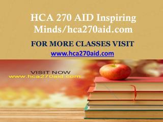 HCA 270 AID Inspiring Minds/hca270aid.com