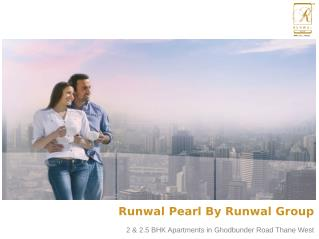 Luxury Residential Apartments at Runwal Pearl in Manpada Thane for Sale