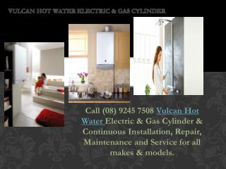 Vulcan Hot Water Electric & Gas Cylinder