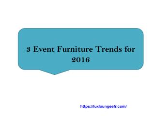 3 Event Furniture Trends for 2016