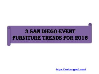 3 San Diego Event Furniture Trends for 2016