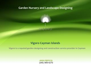 Garden nursery and landscape designing at its best in Cayman Islands.