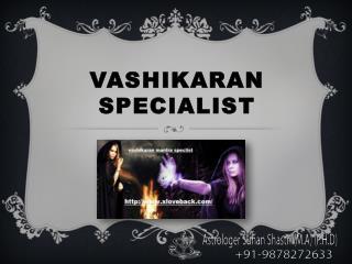 Vashikaran Specialist | Xloveback | Free Vashikaran Specialist