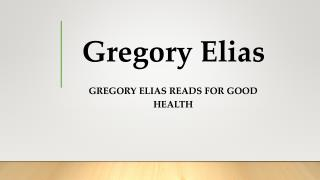 Gregory Elias Reads for Good Health