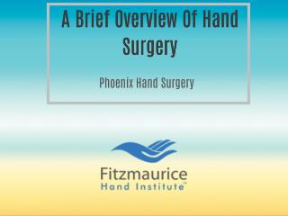 A Brief Overview Of Hand Surgery