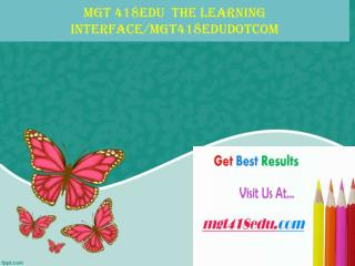MGT 418 EDU  The learning interface/mgt418edudotcom
