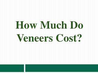 How Much Do Veneers Cost?