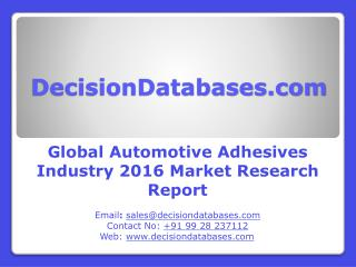 Worldwide Automotive Adhesives Industry- Size, Share and Market Forecasts 2021