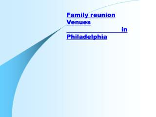 Family reunion Venues in Philadelphia