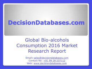 Bio-alcohols Consumption Market Research Report: International Analysis 2016-2021