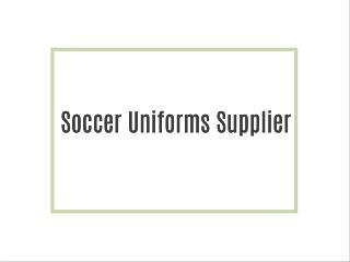 Soccer Uniforms Supplier
