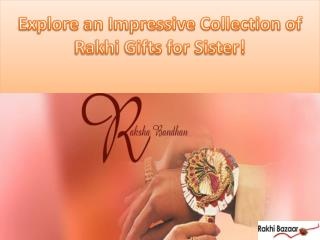 Explore an Impressive Collection of Rakhi Gifts for Sister!