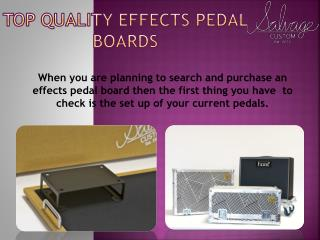 Top Quality Effects Pedal Boards