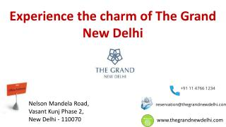 Experience the charm of The Grand New Delhi