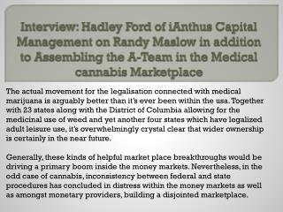 Interview: Hadley Ford of iAnthus Capital Management on Randy Maslow in addition to Assembling the A-Team in the Medical